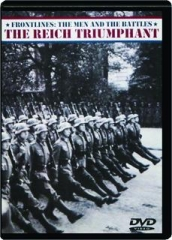 THE REICH TRIUMPHANT: Frontlines--The Men and the Battles