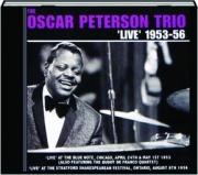 THE OSCAR PETERSON TRIO 'LIVE', 1953-56