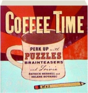 COFFEE TIME: Perk Up with Puzzles, Brainteasers and Trivia