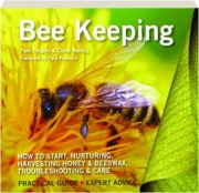 BEE KEEPING: How to Start, Nurturing, Harvesting Honey & Beeswax, Troubleshooting & Care