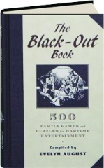 THE BLACK-OUT BOOK: 500 Family Games and Puzzles for Wartime Entertainment