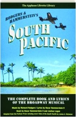 RODGERS & HAMMERSTEIN'S SOUTH PACIFIC: The Complete Book and Lyrics of the Broadway Musical