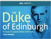 ALL ABOUT...THE DUKE OF EDINBURGH