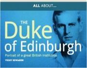 ALL ABOUT...THE DUKE OF EDINBURGH