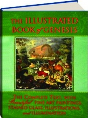 THE ILLUSTRATED BOOK OF GENESIS: The Complete Text, with Beautiful Fine Art Paintings, Stained Glass, Illustrations, and Illumination