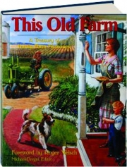 THIS OLD FARM: A Treasury of Family Farm Memories