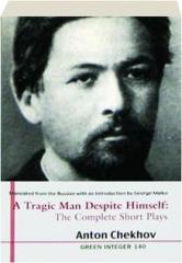 A TRAGIC MAN DESPITE HIMSELF--THE COMPLETE SHORT PLAYS: Green Integer 140