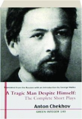 A TRAGIC MAN DESPITE HIMSELF--THE COMPLETE SHORT PLAYS: Green Integer 140