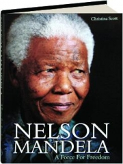NELSON MANDELA: A Force for Freedom