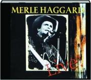 MERLE HAGGARD LIVE!
