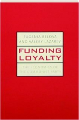 FUNDING LOYALTY: The Economics of the Communist Party