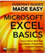 MICROSOFT EXCEL BASICS: Everyday Guides Made Easy