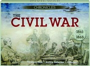 THE CIVIL WAR, 1861 TO 1865: Chronicles