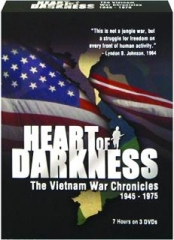 HEART OF DARKNESS: The Vietnam War Chronicles, 1945-1975