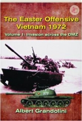 THE EASTER OFFENSIVE, VIETNAM 1972, VOLUME 1: Invasion Across the DMZ