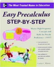 EASY PRECALCULUS STEP-BY-STEP: Master High-Frequency Concepts and Skills for Precalc Proficiency--FAST!