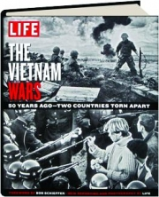 LIFE--THE VIETNAM WARS: 50 Years Ago--Two Countries Torn Apart
