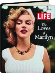 LIFE--THE LOVES OF MARILYN