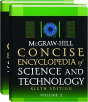 MCGRAW-HILL CONCISE ENCYCLOPEDIA OF SCIENCE AND TECHNOLOGY, SIXTH EDITION