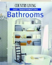 BATHROOMS: <I>Country Living</I> Easy Transformations