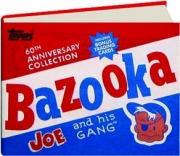 BAZOOKA JOE AND HIS GANG, 60TH ANNIVERSARY COLLECTION