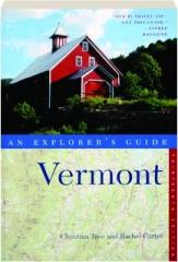 VERMONT, THIRTEENTH EDITION: An Explorer's Guide