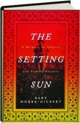 THE SETTING SUN: A Memoir of Empire and Family Secrets