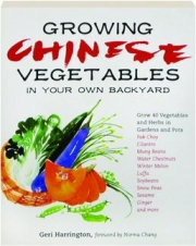 GROWING CHINESE VEGETABLES IN YOUR OWN BACKYARD