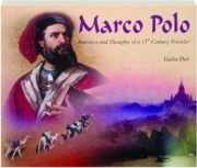 MARCO POLO: Journeys and Thoughts of a 13th Century Traveler