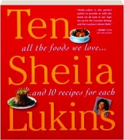 TEN: All the Foods We Love and 10 Recipes for Each