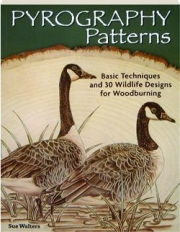 PYROGRAPHY PATTERNS: Basic Techniques and 30 Wildlife Designs for Woodburning
