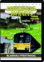 BRITISH RAIL JOURNEYS: Blaenau Ffestiniog