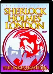 SHERLOCK HOLMES' LONDON: The Investigation