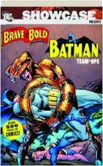 SHOWCASE PRESENTS THE BRAVE AND THE BOLD, VOLUME 1: Batman Team-Ups
