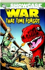 SHOWCASE PRESENTS THE WAR THAT TIME FORGOT, VOLUME ONE