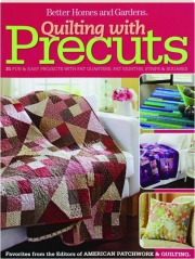 BETTER HOMES AND GARDENS QUILTING WITH PRECUTS