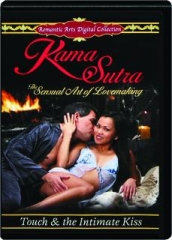 KAMA SUTRA: Touch & the Intimate Kiss