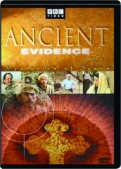 ANCIENT EVIDENCE: Mysteries of Jesus
