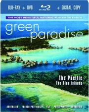GREEN PARADISE: The Pacific--The Blue Islands