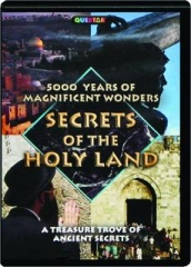 SECRETS OF THE HOLY LAND: 5000 Years of Magnificent Wonders