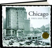 CHICAGO THEN AND NOW, 2ND EDITION
