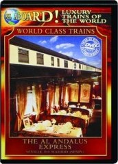 THE AL ANDALUS EXPRESS: All Aboard! Luxury Trains of the World