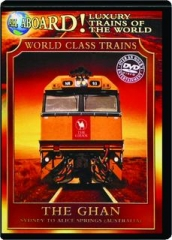 THE GHAN: All Aboard! Luxury Trains of the World