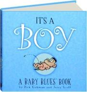 IT'S A BOY: A Baby Blues Book
