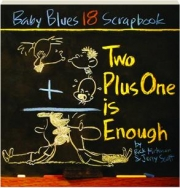 TWO PLUS ONE IS ENOUGH: Baby Blues 18 Scrapbook