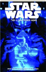 STAR WARS, VOLUME FOUR: A Shattered Hope