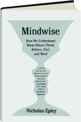 MINDWISE: How We Understand What Others Think, Believe, Feel, and Want