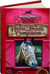 UNCLE JOHN'S BATHROOM READER HORSE LOVER'S COMPANION