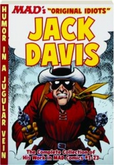 "MAD'S ""ORIGINAL IDIOTS"" JACK DAVIS: The Complete Collection of His Work in MAD Comics #1-23"