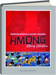 HMONG STORY CLOTHS: Preserving Historical & Cultural Treasures